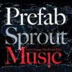 Prefab Sprout 'Let's Change The World With Music'