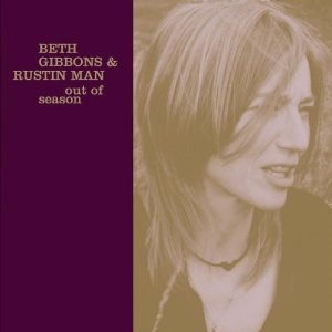 Beth Gibbons and Rustin Man Out of Season