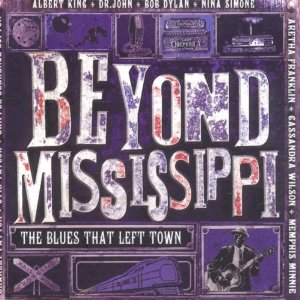 Beyond Mississippi The Blues That Left Town