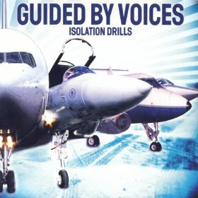 Guided by Voices - Isolation Drills