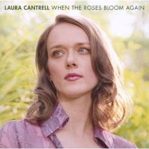 Laura Cantrell When the roses bloom again