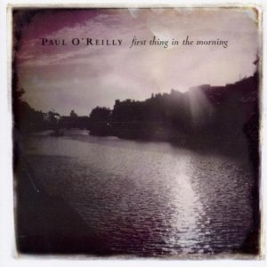 Paul OReilly - First thing in the morning