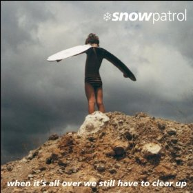 Snow Patrol - When Its All Over We Still Have To Clear Up
