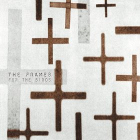 The Frames - For the birds