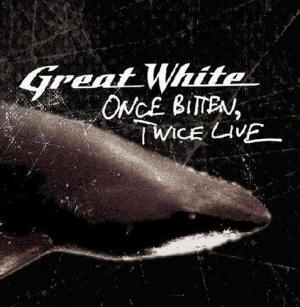 Great White 'Once Bitten, Twice Live'
