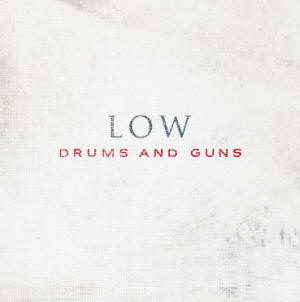 Low 'Drums and Guns'