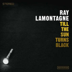 Ray LaMontagne 'Till the Sun Turns Black'