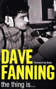 Dave Fanning autobiography - The Thing Is