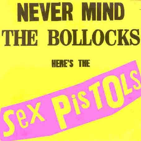 Sex Pistols 'Never Mind the Bollocks'