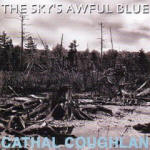 Cathal Coughlan 'The Sky's Awful Blue'
