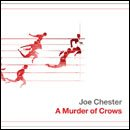 Joe Chester 'A Murder of Crows'