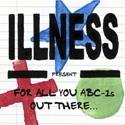 Illness 'For All you ABC-1s Out There'