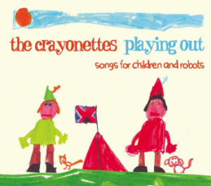 Crayonettes - Playing out: Songs for children and robots