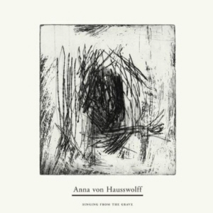 Anna von Hausswolff  SInging From The Grave