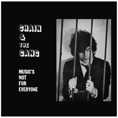 Chain And The Gang 'Music's Not For Everyone'